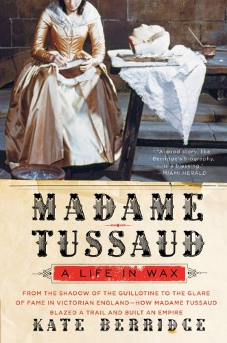 9780060528485: Madame Tussaud: A Life in Wax
