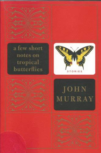 9780060528607: A Few Short Notes on Tropical Butterflies
