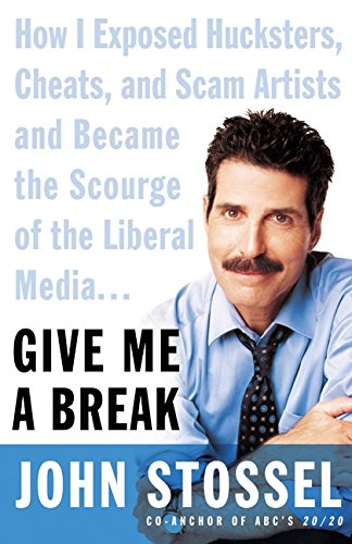 9780060529147: Give Me a Break: How I Exposed Hucksters, Scam Artists, Cheats, and Charlatans---And Then Became the Scourge of the Liberal Media