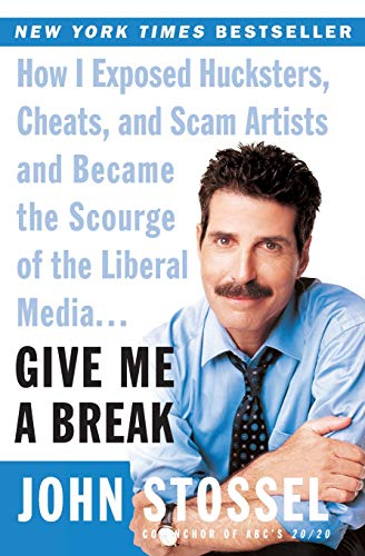 9780060529154: Give Me a Break: How I Exposed Hucksters, Cheats, and Scam Artists and Became the Scourge of the Liberal Media...