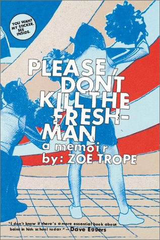 9780060529369: Please Don't Kill the Freshman: A Memoir