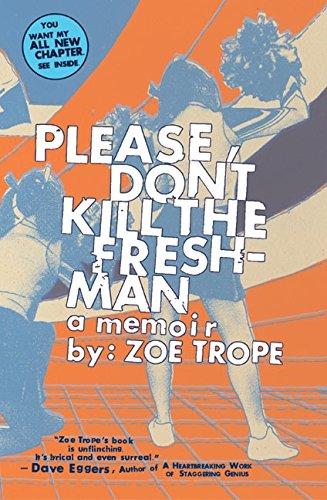 9780060529383: Please Don't Kill the Freshman: A Memoir