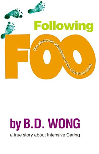 9780060529536: Following Foo: (the electronic adventures of The Chestnut Man)