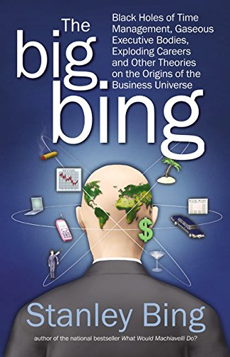 9780060529550: The Big Bing: Black Holes of Time Management, Gaseous Executive Bodies, Exploding Careers, and Other Theories on the Origins of the Business Universe