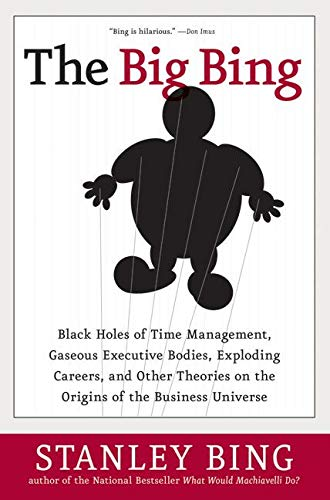 9780060529574: The Big Bing: Black Holes of Time Management, Gaseous Executive Bodies, Exploding Careers, and Other Theories on the Origins of the Business Universe