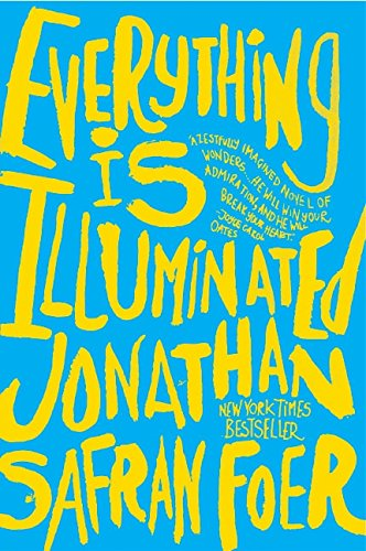 9780060529703: Everything Is Illuminated: A Novel