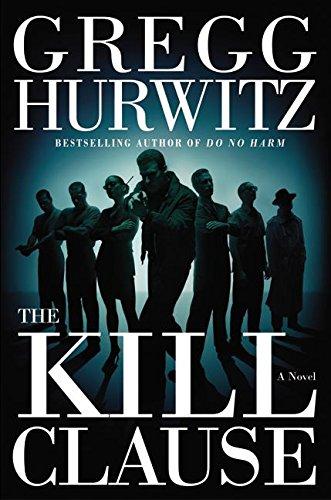 The Kill Clause: A Novel: Hurwitz, Gregg