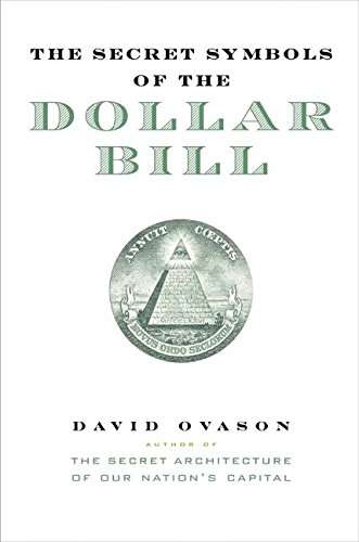 9780060530440: The Secret Symbols of the Dollar Bill: A Closer Look at the Hidden Magic and Meaning of the Money You Use Every Day