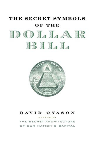 9780060530457: The Secret Symbols of the Dollar Bill: A Closer Look at the Hidden Magic and Meaning of the Money You Use Every Day