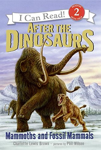 9780060530532: After the Dinosaurs: Mammoths and Fossil Mammals (I Can Read Book 2)
