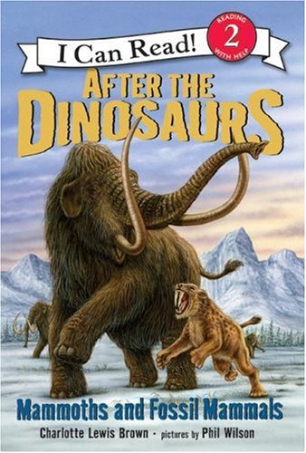 9780060530549: After the Dinosaurs: Mammoths and Fossil Mammals (I Can Read Book 2)