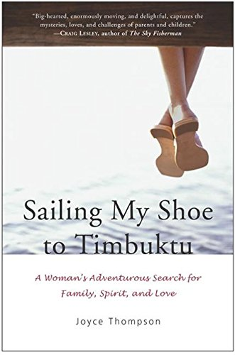 9780060530631: Sailing My Shoe to Timbuktu: A Woman's Adventurous Search for Family, Spirit, and Love