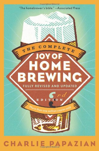 9780060531058: The Complete Joy of Homebrewing Third Edition (Harperresource Book)