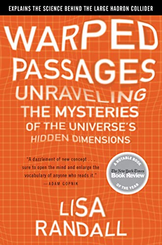 Warped Passages: Unraveling the Mysteries of the Universe's Hidden Dimensions (9780060531089) by Randall, Lisa