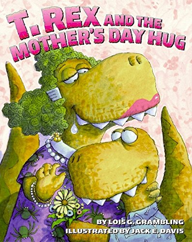 9780060531263: T. Rex and the Mother's Day Hug