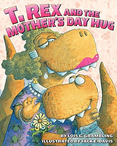 9780060531287: T. Rex and the Mother's Day Hug