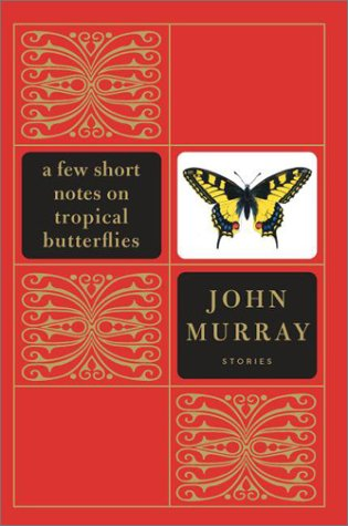 9780060531553: A Few Short Notes on Tropical Butterflies : Stories