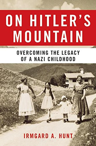 9780060532178: On Hitler's Mountain: Overcoming the Legacy of a Nazi Childhood