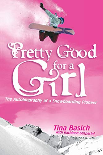 9780060532208: Pretty Good for a Girl: The Autobiography of a Snowboarding Pioneer
