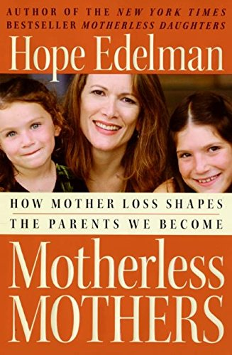 9780060532451: Motherless Mothers: How Mother Loss Shapes the Parents We Become