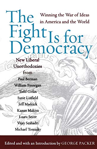 9780060532499: The Fight Is for Democracy: Winning the War of Ideas in America and the World