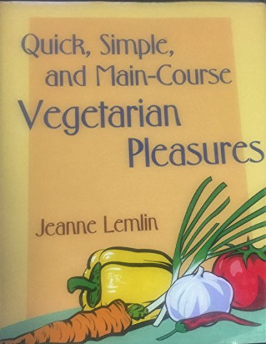 9780060533502: Quick, simple, and main-course vegetarian pleasures