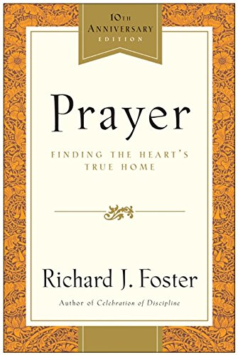 9780060533793: Prayer - 10th Anniversary Edition: Finding the Heart's True Home
