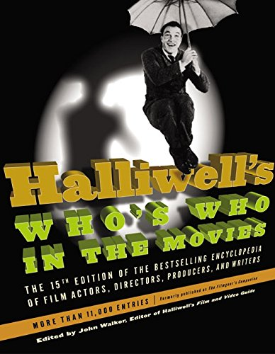 Halliwell's Who's Who in the Movies, 15e: The 15th Edition of the Bestselling Encyclopedia of Film, Actors, Directors, Producers, and Writers (9780060534233) by Leslie Halliwell