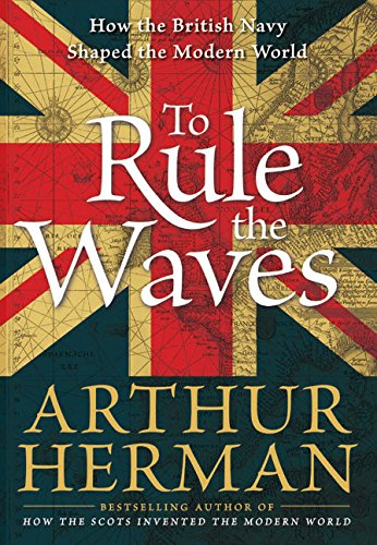 9780060534240: To Rule the Waves: How the British Navy Shaped the Modern World