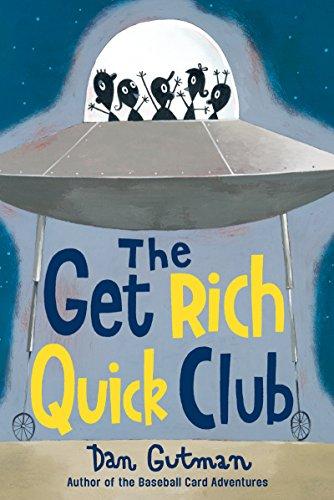 The Get Rich Quick Club: Dan Gutman