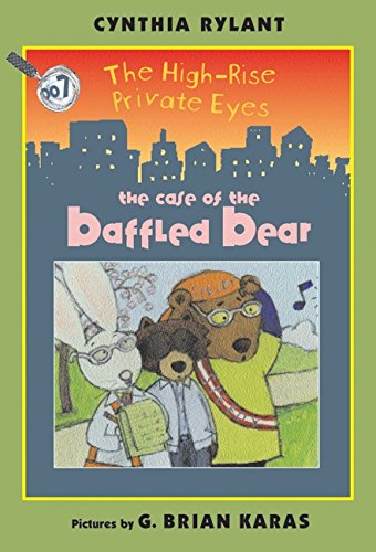 9780060534486: The High-Rise Private Eyes #7: The Case of the Baffled Bear