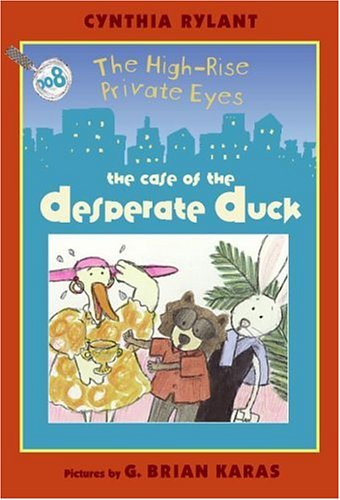9780060534516: High-Rise Private Eyes #8: The Case of the Desperate Duck (The High-Rise Private Eyes)