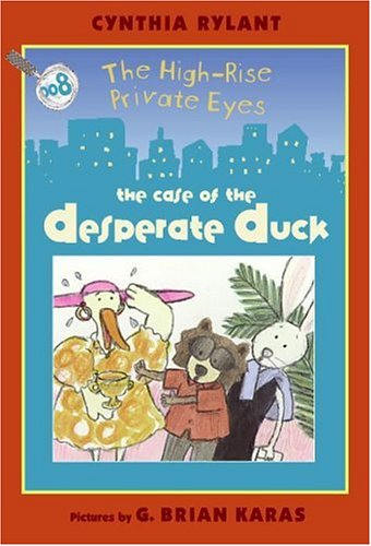 9780060534523: High-Rise Private Eyes #8: The Case of the Desperate Duck (The High-Rise Private Eyes)