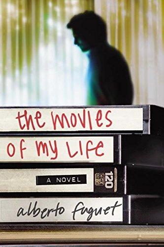 The Movies of My Life: A Novel: Fuguet, Alberto;Fitz, Ezra