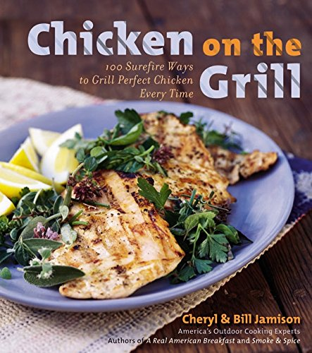 9780060534851: Chicken on the Grill: 100 Surefire Ways to Grill Perfect Chicken Every Time