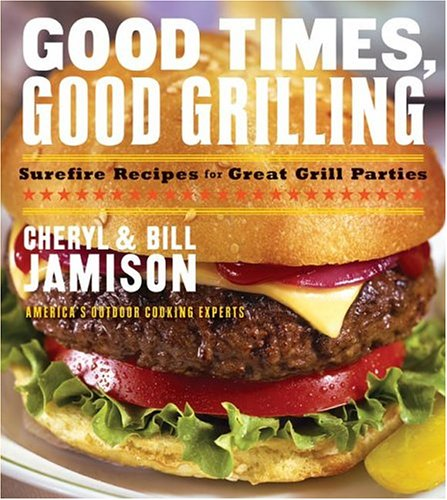 9780060534875: GOOD TIMES GOOD GRILLING