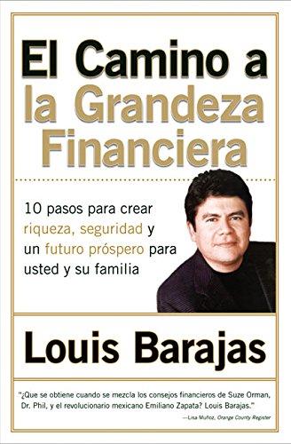 9780060535247: El Camino a la Grandeza Financiera: Los 10 Pasos Para Crear Riqueza, Seguridad y un Futuro Prospero Para Usted y su Familia (Spanish Edition)