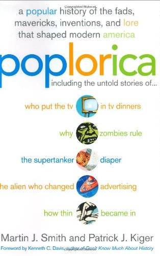 9780060535315: Poplorica: A Popular History of the Fads, Mavericks, Inventions, and Lore that Shaped Modern America
