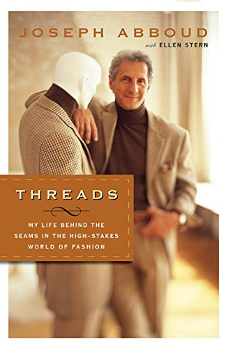 9780060535346: Threads: My Life Behind the Seams in the High-Stakes World of Fashion