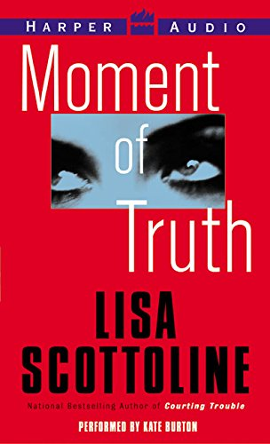 Moment of Truth: Scottoline, Lisa