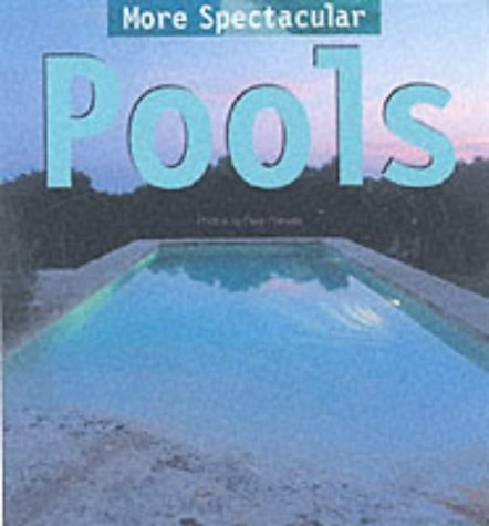 9780060536084: More Spectacular Pools