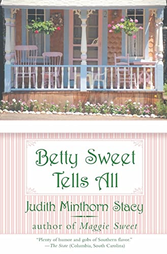 Betty Sweet Tells All: Judith Minthorn Stacy