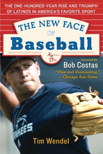 9780060536329: The New Face of Baseball: The One-Hundred-Year Rise and Triumph of Latinos in America's Favorite Sport