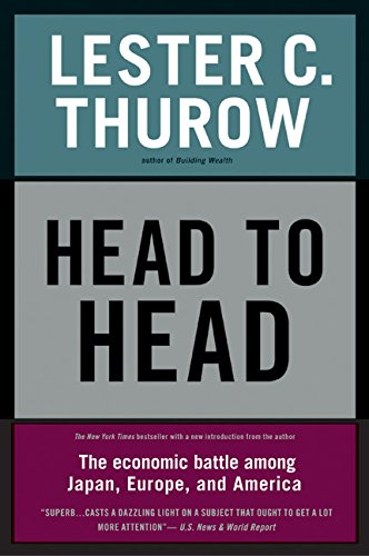 Head to Head: The Economic Battle Among: Lester C. Thurow