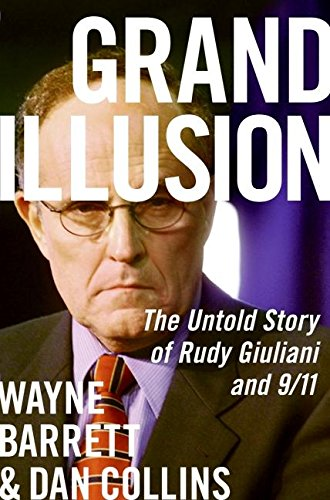 9780060536602: Grand Illusion: The Untold Story of Rudy Giuliani and 9/11
