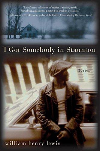 9780060536657: I Got Somebody in Staunton: Stories