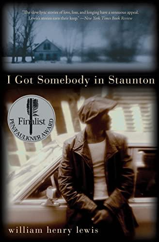 9780060536664: I Got Somebody in Staunton: Stories