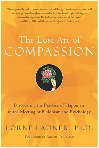9780060536855: The Lost Art of Compassion: Discovering the Practice of Happiness in the Meeting of Buddhism and Psychology
