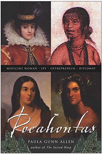 Pocahontas: Medicine Woman, Spy, Entrepreneur, Diplomat - Gunn Allen, Dr. Paula
