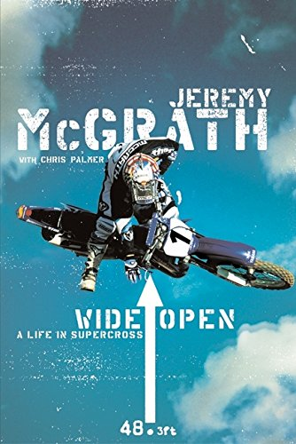 9780060537272: Wide Open: A Life in Supercross